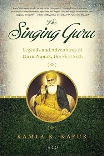 THE SINGING GURU, Legends and Adventures of, Guru Nanak, the First Sikh